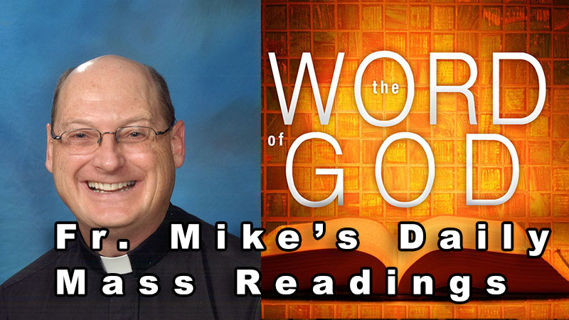 Fr Mike's Daily Mass Readings_hi res